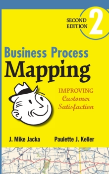 Business Process Mapping : Improving Customer Satisfaction, Hardback Book
