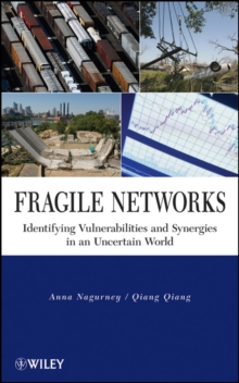 Fragile Networks : Identifying Vulnerabilities and Synergies in an Uncertain World, Hardback Book