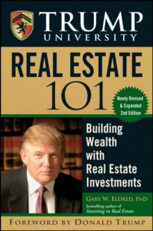 Trump University Real Estate 101 : Building Wealth with Real Estate Investments, Hardback Book