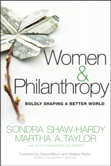 Women and Philanthropy : Boldly Shaping a Better World, Hardback Book