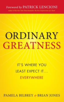 Ordinary Greatness : It's Where You Least Expect it... Everywhere, Hardback Book