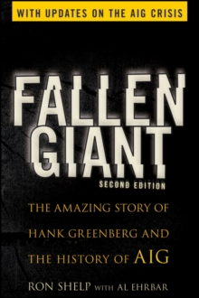 Fallen Giant : The Amazing Story of Hank Greenberg and the History of AIG, Paperback / softback Book