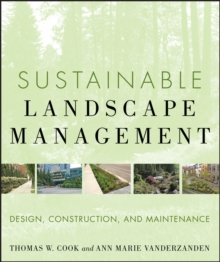 Sustainable Landscape Management : Design, Construction, and Maintenance, Hardback Book