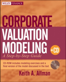 Corporate Valuation Modeling : A Step-by-Step Guide, Paperback / softback Book