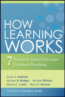 How Learning Works : Seven Research-Based Principles for Smart Teaching, Hardback Book