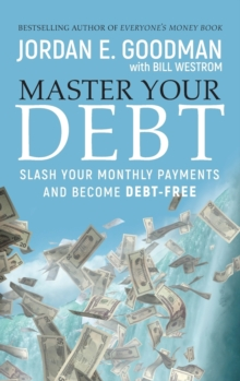 Master Your Debt : Slash Your Monthly Payments and Become Debt Free, Hardback Book