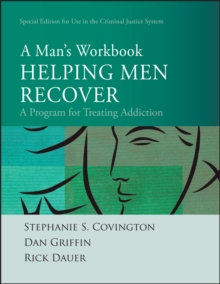 Helping Men Recover : A Man's Workbook, Special Edition for the Criminal Justice System, Paperback / softback Book