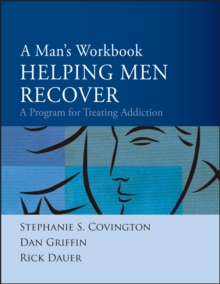 A Man's Workbook : A Program for Treating Addiction, Paperback Book