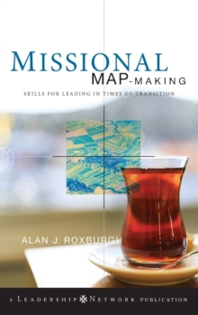 Missional Map-making : Skills for Leading in Times of Transition, Hardback Book