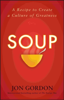 Soup : A Recipe to Create a Culture of Greatness, Hardback Book