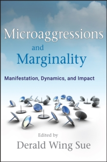 Microaggressions and Marginality : Manifestation, Dynamics, and Impact, Hardback Book