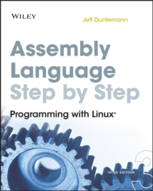 Assembly Language Step-by-Step : Programming with Linux, Paperback Book