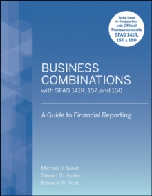 Business Combinations with SFAS 141 R, 157, and 160 : A Guide to Financial Reporting, Paperback / softback Book