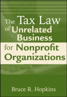 The Tax Law of Unrelated Business for Nonprofit Organizations, Paperback / softback Book