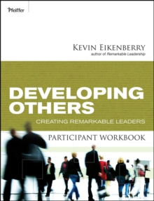 Developing Others Participant Workbook : Creating Remarkable Leaders, Paperback / softback Book
