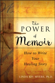 The Power of Memoir : How to Write Your Healing Story, Paperback / softback Book