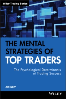 The Mental Strategies of Top Traders : The Psychological Determinants of Trading Success, Hardback Book