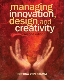 Managing Innovation, Design and Creativity, Paperback Book