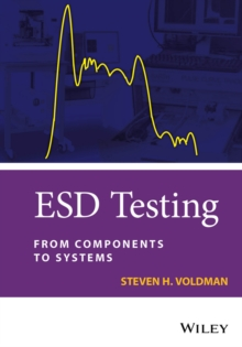 ESD Testing : From Components to Systems, Hardback Book