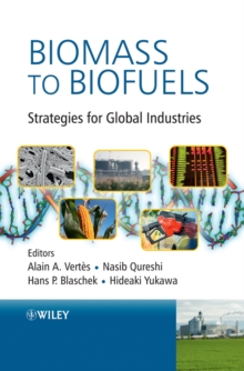 Biomass to Biofuels : Strategies for Global Industries, Hardback Book
