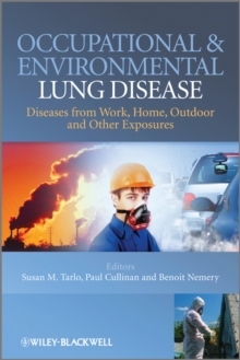 Occupational and Environmental Lung Diseases : Diseases from Work, Home, Outdoor and Other Exposures, Hardback Book