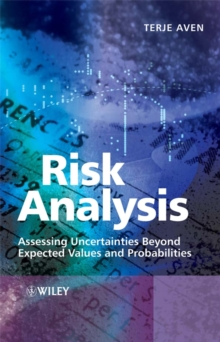 Risk Analysis : Assessing Uncertainties Beyond Expected Values and Probabilities, Hardback Book