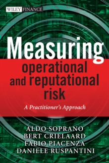 Measuring Operational and Reputational Risk : A Practitioner's Approach, Hardback Book