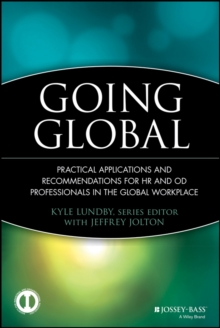 Going Global : Practical Applications and Recommendations for HR and OD Professionals in the Global Workplace, Hardback Book