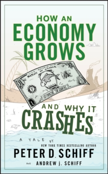 How an Economy Grows and Why It Crashes, Hardback Book