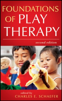 Foundations of Play Therapy, Hardback Book