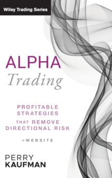 Alpha Trading : Profitable Strategies That Remove Directional Risk, Hardback Book