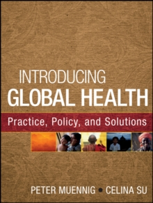 Introducing Global Health: Practice, Policy, and Solutions, Paperback / softback Book