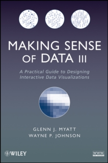 Making Sense of Data III : A Practical Guide to Designing Interactive Data Visualizations, Paperback / softback Book