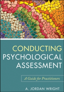 Conducting Psychological Assessment : a Guide for  Practitioners, Paperback Book