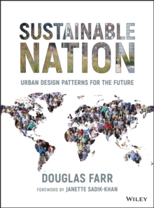 Sustainable Nation : Urban Design Patterns for the Future, Hardback Book
