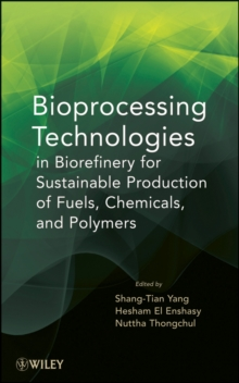 Bioprocessing Technologies in Biorefinery for Sustainable Production of Fuels, Chemicals, and Polymers, Hardback Book
