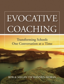 Evocative Coaching : Transforming Schools One Conversation at a Time, Paperback Book