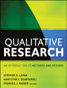 Qualitative Research : An Introduction to Methods and Designs, Paperback / softback Book