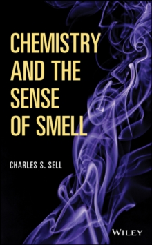 Chemistry and the Sense of Smell, Hardback Book