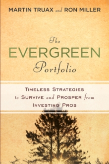 The Evergreen Portfolio : Timeless Strategies to Survive and Prosper from Investing Pros, Hardback Book