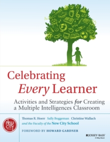 Celebrating Every Learner : Activities and Strategies for Creating a Multiple Intelligences Classroom, Paperback / softback Book