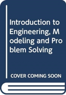 Introduction to Engineering, Modeling and Problem Solving, Paperback Book