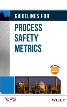 Guidelines for Process Safety Metrics, Hardback Book
