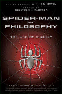 Spider-Man and Philosophy : The Web of Inquiry, Paperback Book