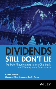 Dividends Still Don't Lie : The Truth About Investing in Blue Chip Stocks and Winning in the Stock Market, Hardback Book