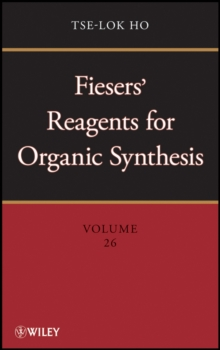 Fiesers' Reagents for Organic Synthesis, Volume 26, Hardback Book