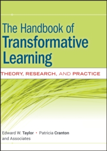 The Handbook of Transformative Learning : Theory, Research, and Practice, Hardback Book