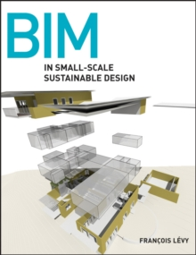 Bim in Small-scale Sustainable Design, Hardback Book