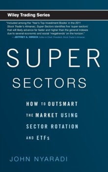Super Sectors : How to Outsmart the Market Using Sector Rotation and ETFs, Hardback Book