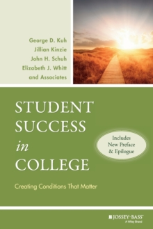 Student Success in College : Creating Conditions That Matter (Includes New Preface and Epilogue), Paperback Book